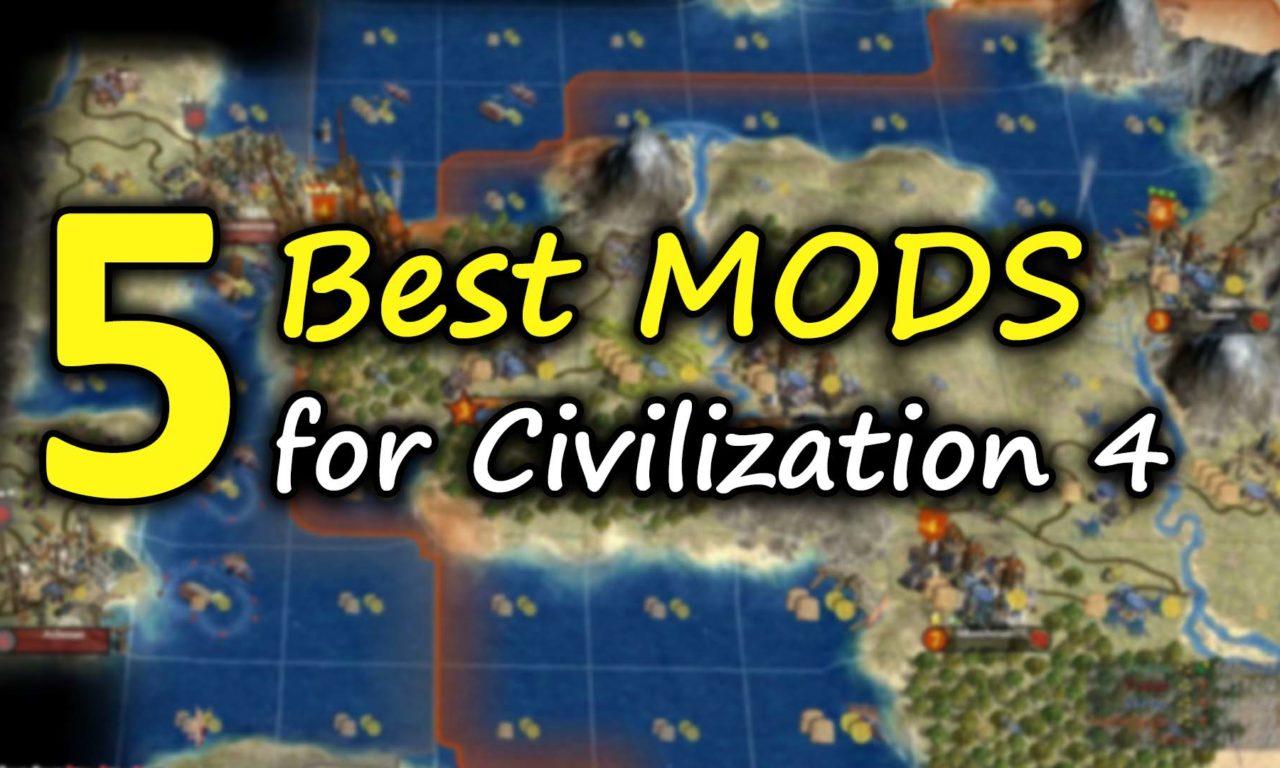 5 Best Mods for CIVILIZATION 4 - RazingHel com